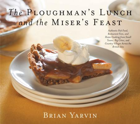 Ploughman's Lunch and the Miser's Feast By Yarvin, Brian